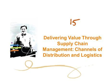 Chapter Objectives value chain key elements in a supply chain