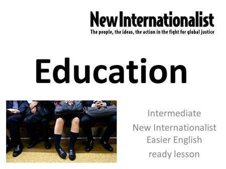 Education Intermediate New Internationalist Easier English ready lesson.