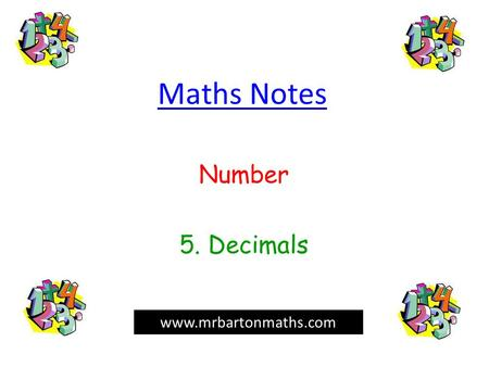 Maths Notes Number 5. Decimals www.mrbartonmaths.com.