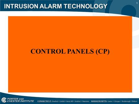 1 INTRUSION ALARM TECHNOLOGY CONTROL PANELS (CP).