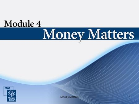 Money Matters1. 2 Introductions Instructor and student introductions Module overview.
