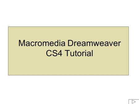 Macromedia Dreamweaver CS4 Tutorial. Example of the website1 folder & images folder inside Create a folder on your computer called website1 to hold all.