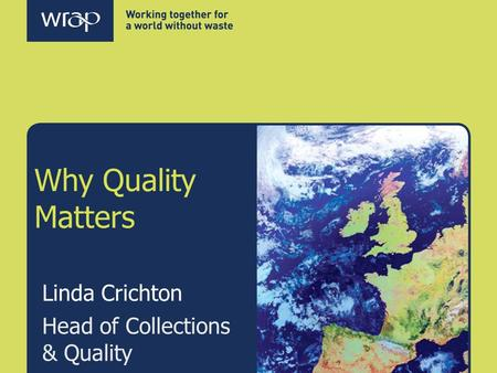 Why Quality Matters Linda Crichton Head of Collections & Quality.