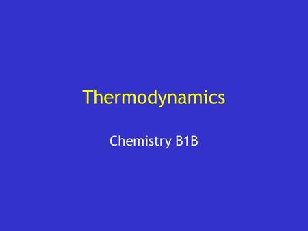 Thermodynamics Chemistry B1B. User Instructions Add your category headings to the Jeopardy board (slide #3) Add your answers and questions to slides A1:1.