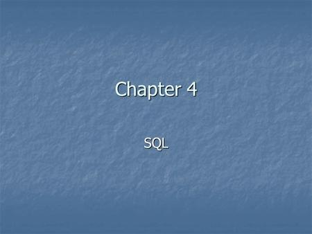 Chapter 4 SQL. SQL server Microsoft SQL Server is a client/server database management system. Microsoft SQL Server is a client/server database management.