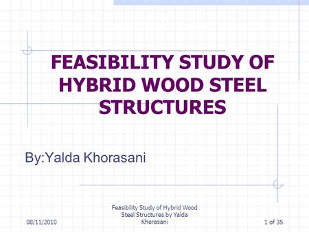 FEASIBILITY STUDY OF HYBRID WOOD STEEL STRUCTURES