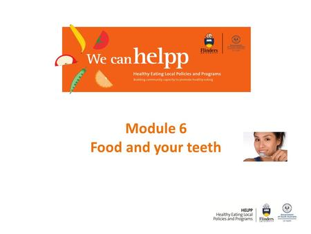 Module 6 Food and your teeth