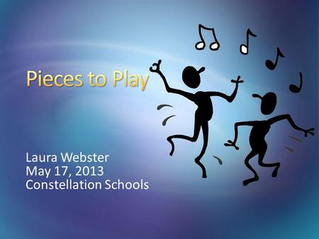Laura Webster May 17, 2013 Constellation Schools.