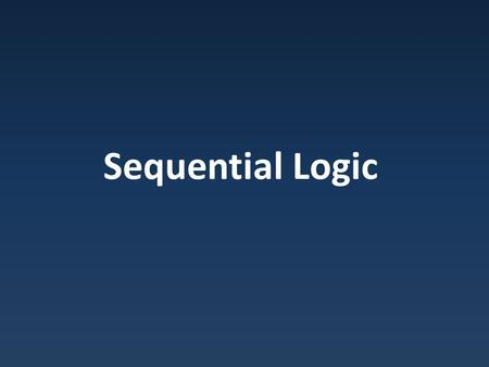 Sequential Logic. Logic Styles Combinational circuits – Output determined solely by inputs – Can draw solely with left-to-right signal paths.