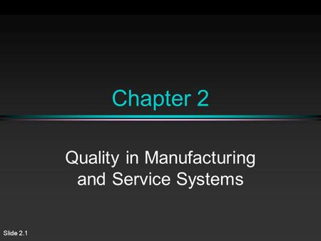 Quality in Manufacturing and Service Systems