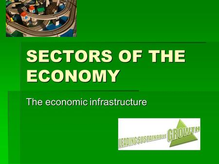 The economic infrastructure