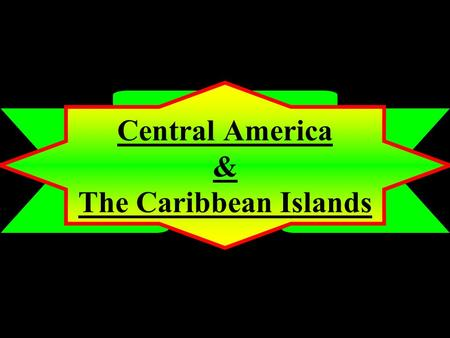 Central America & The Caribbean Islands