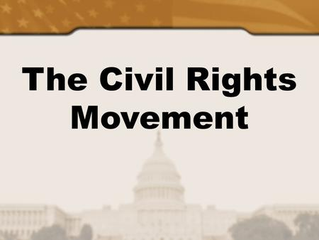 The <strong>Civil</strong> Rights <strong>Movement</strong>. Positive acts of government that seek to make constitutional guarantees a reality for all people….  No discrimination on basis.