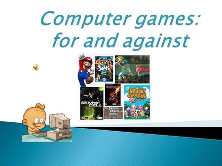  to get to know the importance of computer games for children;  to learn the types of computer games;  to know the rules or proper playing.