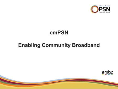 "EmPSN Enabling Community Broadband. The issue to be tested ""Most of the properties in my village are 4.5 km or more from the exchange. At my home I can."