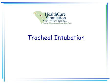 Tracheal Intubation. Proper Positioning Flexion of the neck Elevation of head approximately 10 cm Goal: Alignment of the three axis.