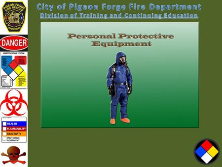 Personal Protective Equipment – Personnel must be protected from the hazards at the scene OSHA 29 CFR 1910.132 Personal Protective Equipment OSHA 29 CFR.