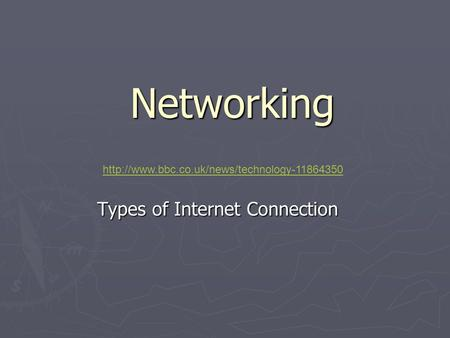 Networking Types of Internet Connection