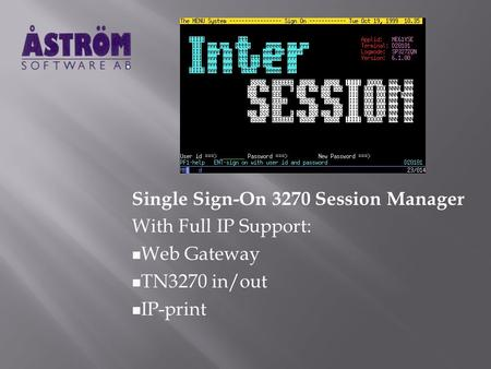 Single Sign-On 3270 Session Manager With Full IP Support: Web Gateway TN3270 in/out IP-print.