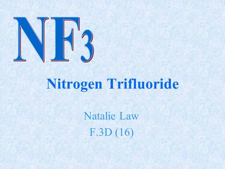 Nitrogen Trifluoride Natalie Law F.3D (16). Physical Properties Melting point  −207.15 °C, 66 K, -341 °F Boiling point  −129.1 °C, 144 K, -200 °F Solubility.