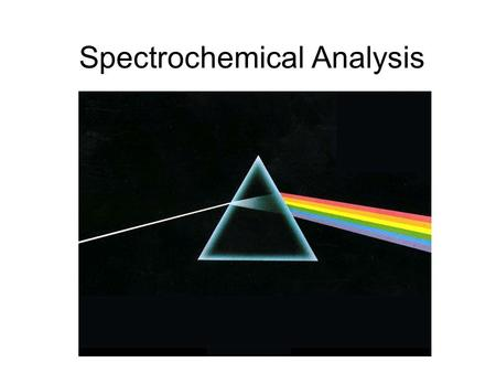 Spectrochemical Analysis. Electromagnetic Radiation Energy propagated by an electromagnetic field, having both particle and wave nature.