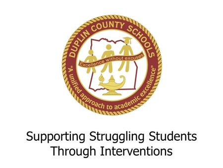 Supporting Struggling Students Through Interventions.
