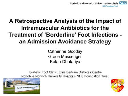 A Retrospective Analysis of the Impact of Intramuscular Antibiotics for the Treatment of 'Borderline' Foot Infections - an Admission Avoidance Strategy.