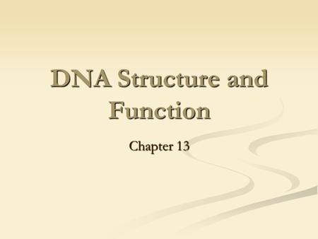 DNA Structure and Function Chapter 13. Miescher Discovered DNA 1868 1868 Johann Miescher investigated the chemical composition of the nucleus Johann Miescher.