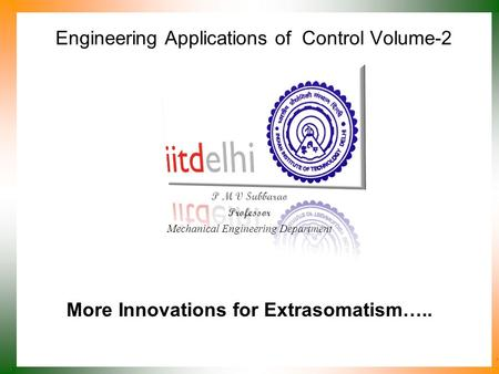 Engineering Applications of Control Volume-2 P M V Subbarao Professor Mechanical Engineering Department More Innovations for Extrasomatism…..