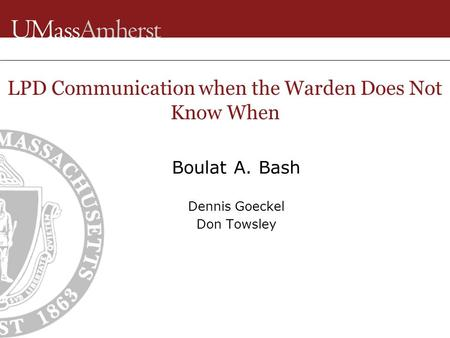 Boulat A. Bash Dennis Goeckel Don Towsley LPD Communication when the Warden Does Not Know When.