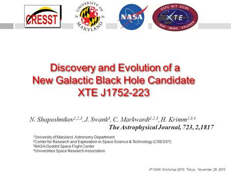 Discovery and Evolution of a New Galactic Black Hole Candidate XTE J1752-223 Discovery and Evolution of a New Galactic Black Hole Candidate XTE J1752-223.