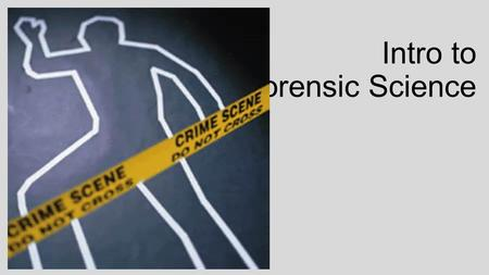 "Intro to Forensic Science. What is Forensic Science? The study and application of science to matters of law ""Forensis"" meaning forum Public place where,"