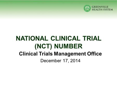 NATIONAL CLINICAL TRIAL (NCT) NUMBER Clinical Trials Management Office December 17, 2014.