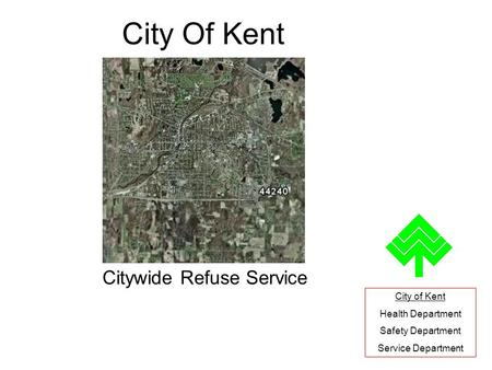 City Of Kent Citywide Refuse Service City of Kent Health Department Safety Department Service Department.