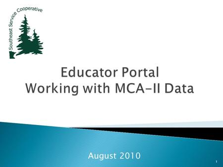 August 2010 1. Introductions 2  Data on the Educator Portal can be difficult to understand, hard to navigate and a challenge to use. This training is.