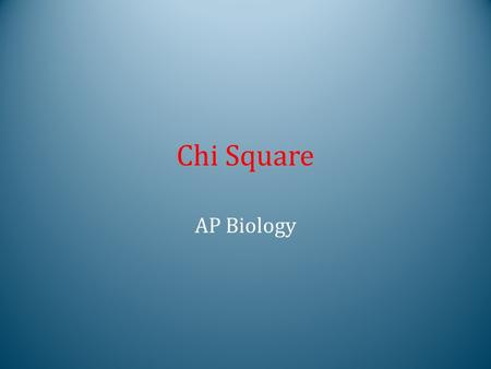 Chi Square AP Biology.