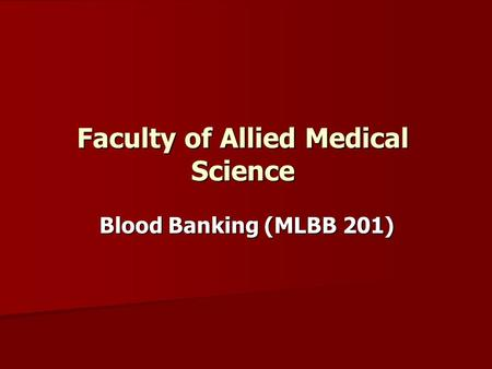 Faculty of Allied Medical Science Blood Banking (MLBB 201)