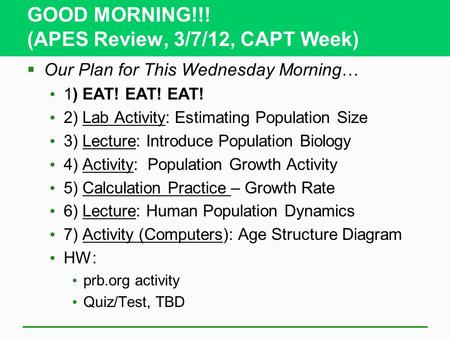 GOOD MORNING!!! (APES Review, 3/7/12, CAPT Week)