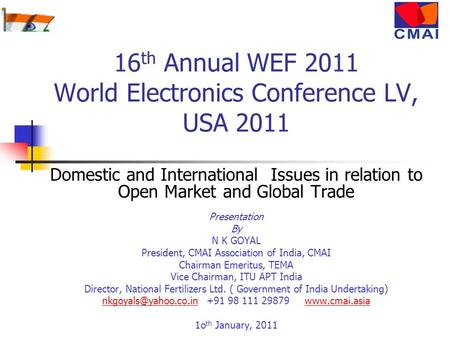 16 th Annual WEF 2011 World Electronics Conference LV, USA 2011 Domestic and International Issues in relation to Open Market and Global Trade Presentation.