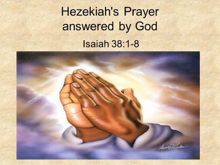 Hezekiah's Prayer answered by God