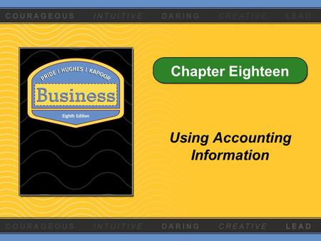 Chapter Eighteen Using Accounting Information. Copyright © Houghton Mifflin Company. All rights reserved.18 - 2 Learning Objectives 1.Explain how new.