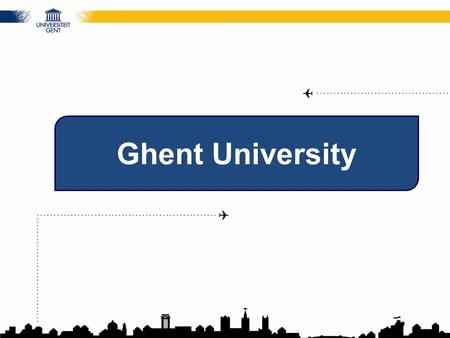 Ghent University. Overview Our location A long history Organisational structure Education Research Facts & Figures Internationalisation.