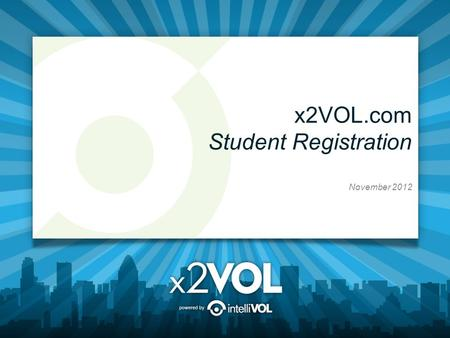 X2VOL.com Student Registration November 2012. Enter your Frisco High School email address Your password is your Student ID Then LOGIN. You will be prompted.