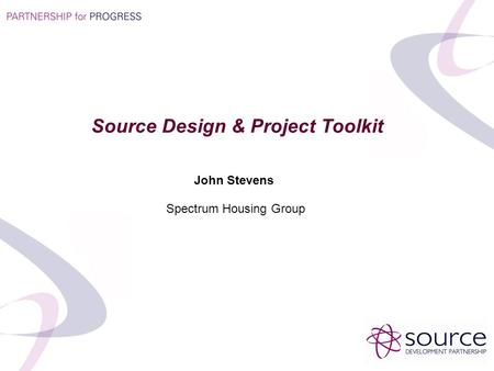 John Stevens Spectrum Housing Group Source Design & Project Toolkit.