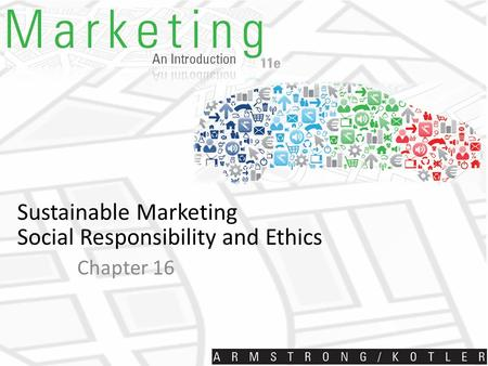 Sustainable Marketing Social Responsibility and Ethics Chapter 16.