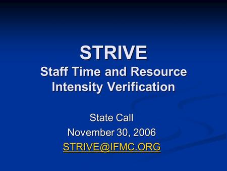 STRIVE Staff Time and Resource Intensity Verification State Call November 30, 2006
