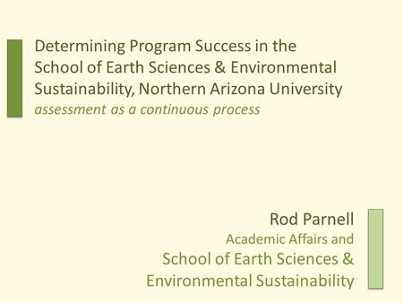 Determining Program Success in the School of Earth Sciences & Environmental Sustainability, Northern Arizona University assessment as a continuous process.