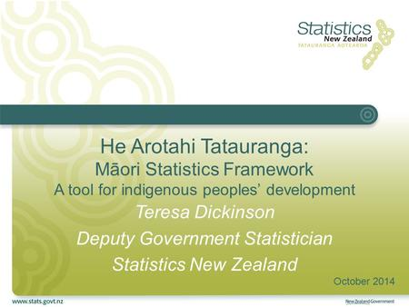 Teresa Dickinson Deputy Government Statistician Statistics New Zealand