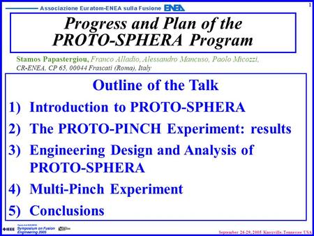 September 26-29, 2005 Knoxville. Tennessee USA Progress and Plan of the PROTO-SPHERA Program Outline of the Talk 1)Introduction to PROTO-SPHERA 2)The PROTO-PINCH.