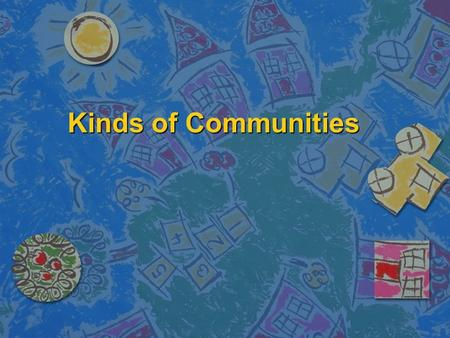 Kinds of Communities.